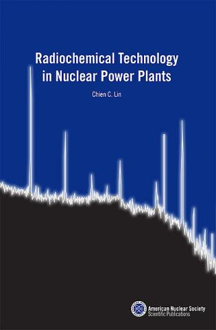 Radiochemical Technology in Nuclear Power Plants