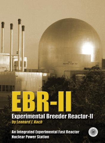 Experimental Breeder Reactor-II (EBR-II): An Integrated Experimental Fast Reactor Nuclear Power Station