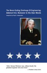 The Never-Ending Challenge of Engineering: Admiral H.G. Rickover in His Own Words