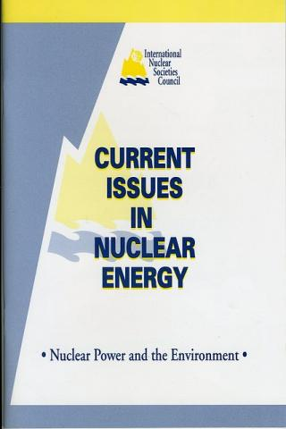 Current Issues in Nuclear Energy: Nuclear Power and the Environment