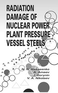 Radiation Damage of Nuclear Power Plant Pressure Vessel Steels