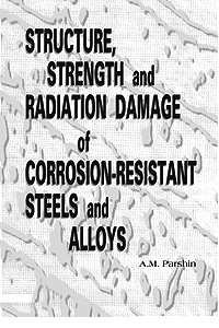 Structure, Strength, and Radiation Damage of Corrosion-Resistant Steels and Alloys