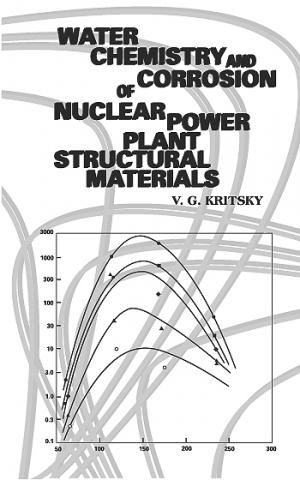 Water Chemistry and Corrosion of Nuclear Power Plant Structural Materials