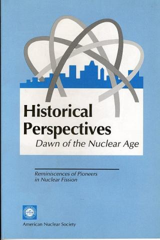 Historical Perspectives: Dawn of the Nuclear Age