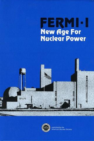 Fermi-I: New Age for Nuclear Power