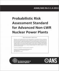 ASME/ANS RA-S-1.4-2013: Probabilistic Risk Assessment Standard for Advanced Non-LWR Nuclear Power Plants