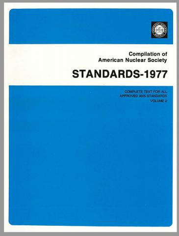 ANS Compilation of Approved American Nuclear Society Standards - 1977 Edition