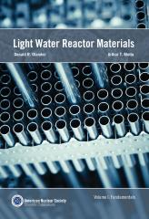 Light Water Reactor Materials, Volume I: Fundamentals