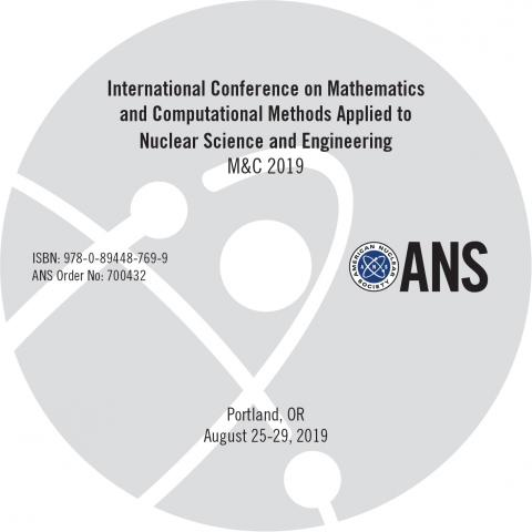 International Conference on Mathematics Computational Methods Applied to Nuclear Science and Engineering (M&C 2019)